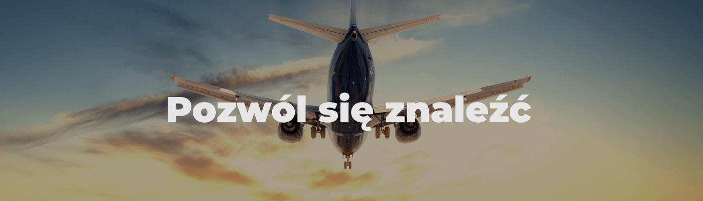 Samolot lecący w stronę zachodzącego słońca a na nim napis Pozwól się znaleźć