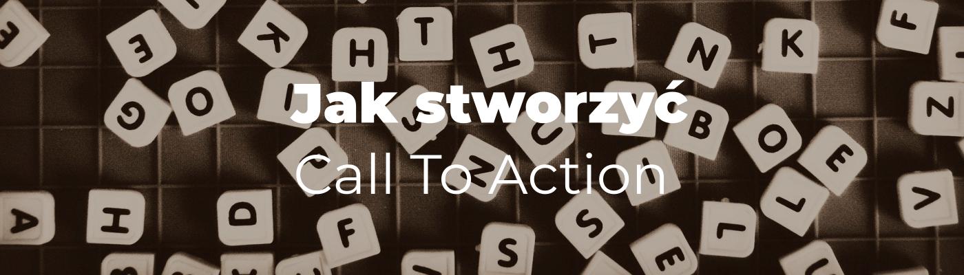 jak stworzyć skuteczne call to action