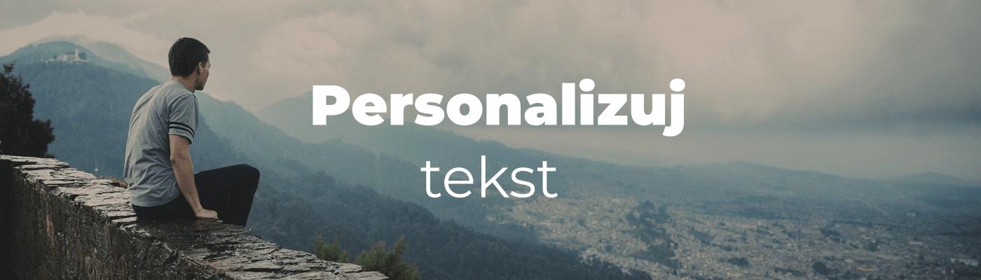 jak napisać skuteczny tekst - personalizuj tekst