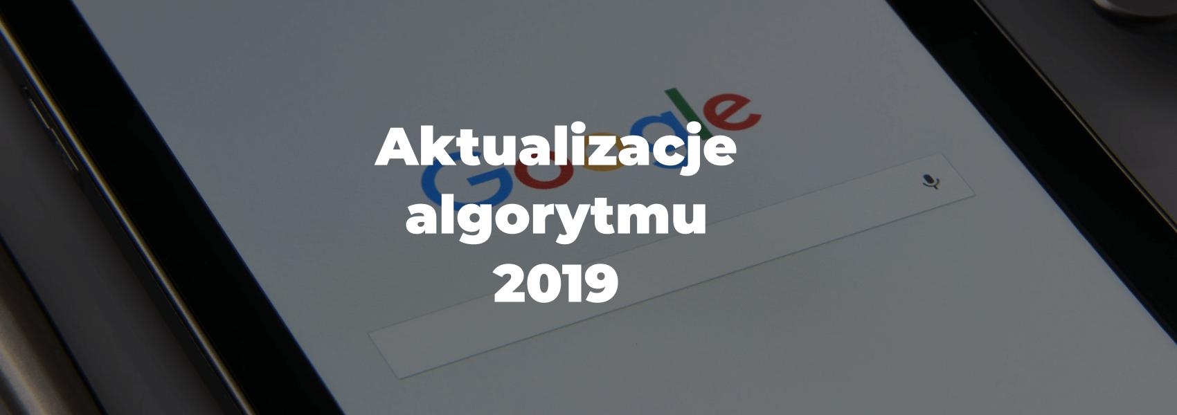 aktualizacje algorytmu 2019