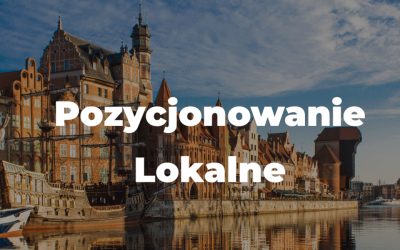 Panorama Gdańska na której umieszczony został napis Pozycjonowanie Lokalne