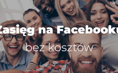 Zasięg na Facebooku bez kosztów