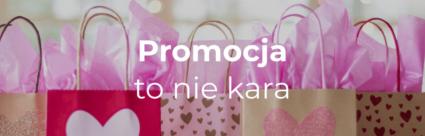 Autentyczna promocja - Promocja to nie kara