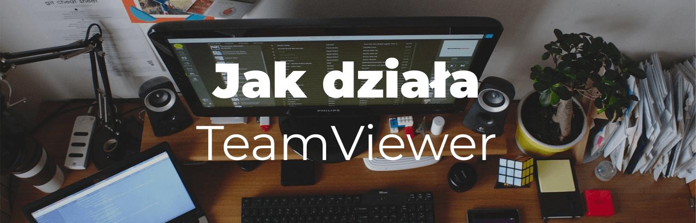 Jak działa TeamViewer?