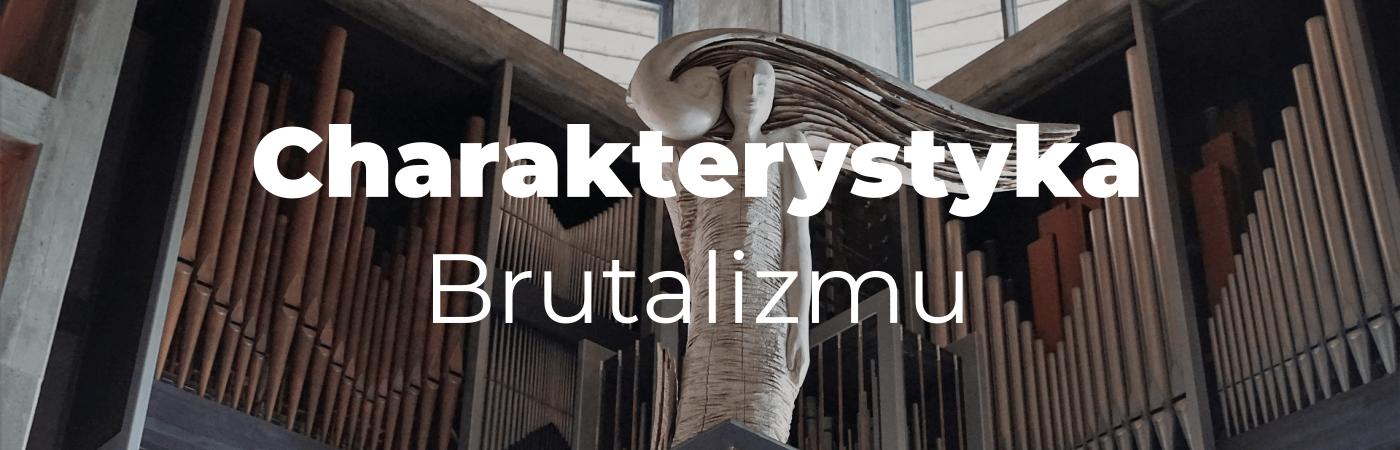 Charakterystyka brutalizmu