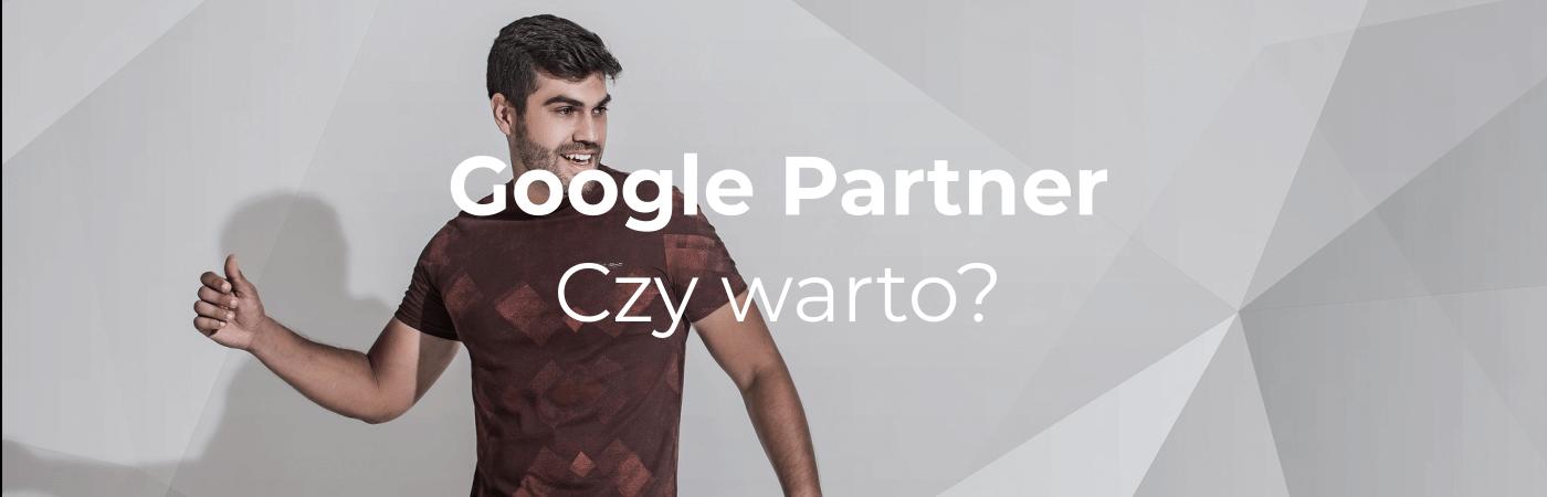 Google Partner czy warto?