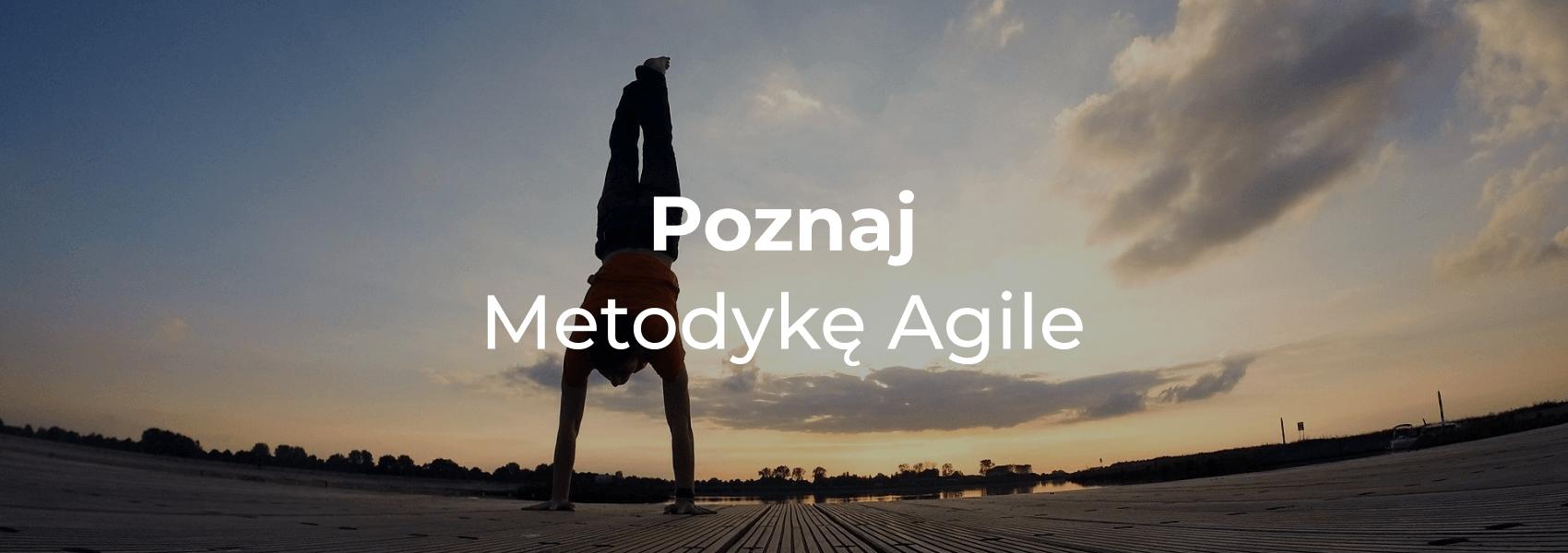 Poznaj Metodykę Agile