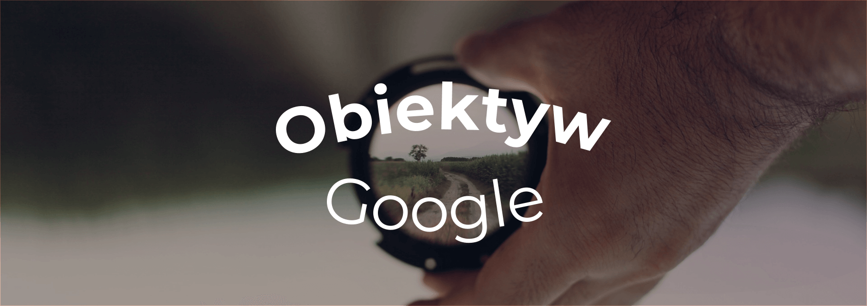 Obiektyw Google