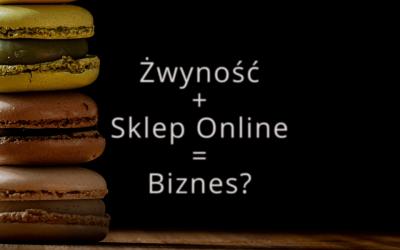 Żywność + Sklep Online = Biznes