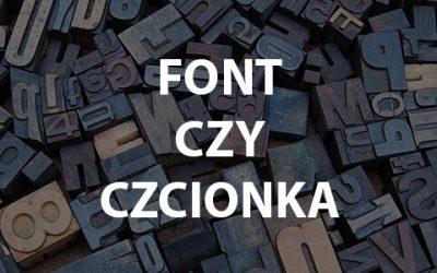 font czy czcionka?