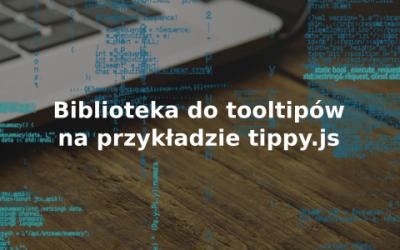 biblioteka do tooltipów na przykładzie tippy.js